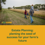 Estate Planning: planting the seed of success for your farm's future